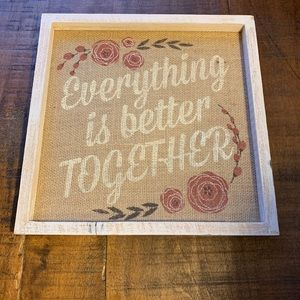 Everything is Better Together Sign